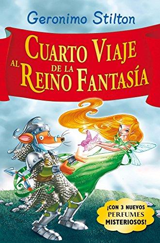 CUARTO VIAJE AL REINO DE LA FANTASIA DE STILTON, GERONIMO. ED. DESTINO: GERONIMO STILTON, 2009, IDIOMA: CASTELLANO