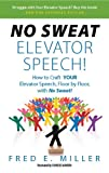 NO SWEAT Elevator Speech!: Expanded Edition