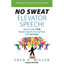 NO SWEAT Elevator Speech!: Expanded Edition (English Edition)