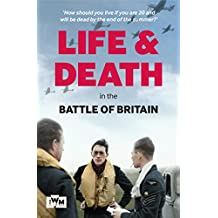 Life and Death in the Battle of Britain
