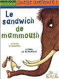 sandwich de mammouth (Le) | Piquemal, Michel (1954-....). Auteur