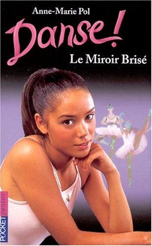 Danse !, tome 20 : Le miroir brisé par Anne-Marie Pol