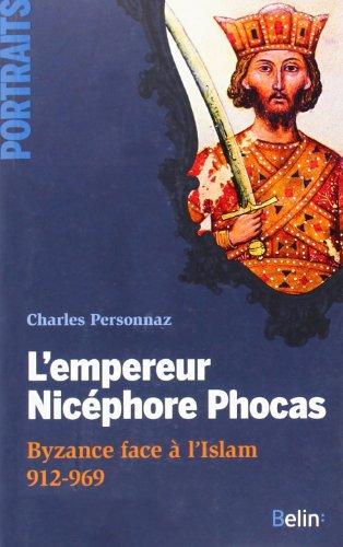 L'empereur Nicephore Phocas - Byzance contre l'islam