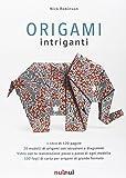 Origami intriganti. Ediz. illustrata