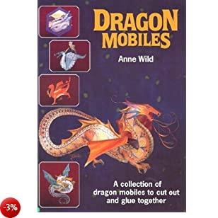 Dragon Mobiles: A Collection of Dragon Mobiles to Cut Out and Glue Together