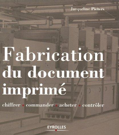 Fabrication du document imprimé: Chiffrer - Commander - Acheter - Contrôler