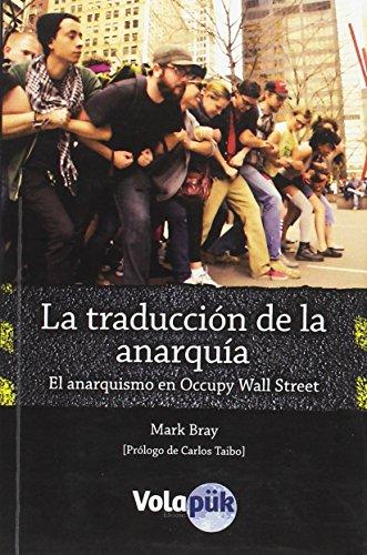 La traducción de la anarquía: El anarquismo en Occupy Wall Street