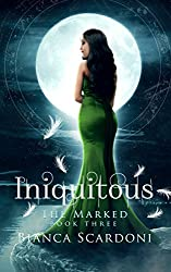 Iniquitous: A Dark Paranormal Romance (The Marked Book 3)