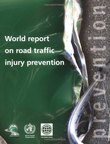 World Report On Road Traffic Injury Prevention