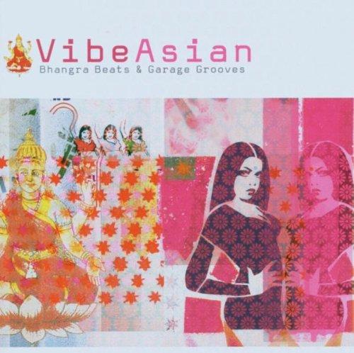 Vibe Asian - Bhangra Beats & Garage Grooves -