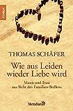 Wie aus Leiden wieder Liebe wird (Amazon.de)