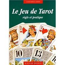 LE JEU DE TAROT. Règle et pratique