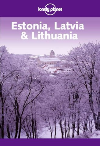 Estonia, Latvia and Lithuania (Lonely Planet)