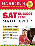Barrons SAT Subject Test: Math Level 2 with Online Tests (Barrons Test Prep)