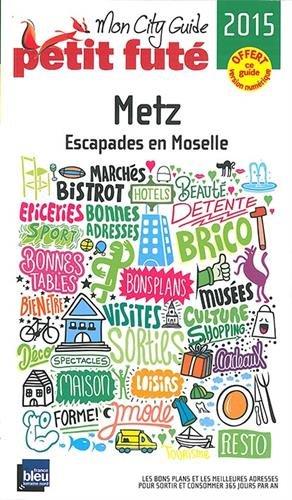 Petit Futé Metz : Escapades en Moselle par Petit Futé