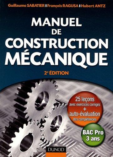 Manuel de construction mécanique : Bac Pro 3 ans