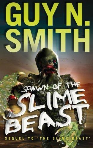 Spawn of the Slime Beast: Volume 2 (Slime Beast Series)
