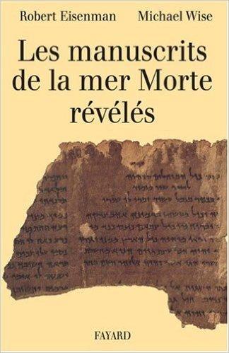 Les Manuscrits de la mer Morte rvls de Robert H Eisenman,Michael Wise ( mars 1995 )
