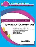 Mettre en place et Tenir sa GESTION COMMERCIALE SYSCOA-OHADA Avec Sage GESTION COMMERCIALE: Cas pratiques avec modes opératoires détaillés