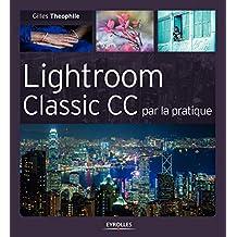 Lightroom Classic CC par la pratique