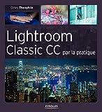 Lightroom Classic CC par la pratique...