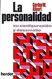 La personalidad: Su configuración y desarrollo