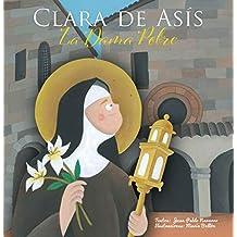 Clara De Asis. La Dama Pobre (Vidas de Santos)