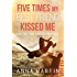 Five Times My Best Friend Kissed Me (English Edition)