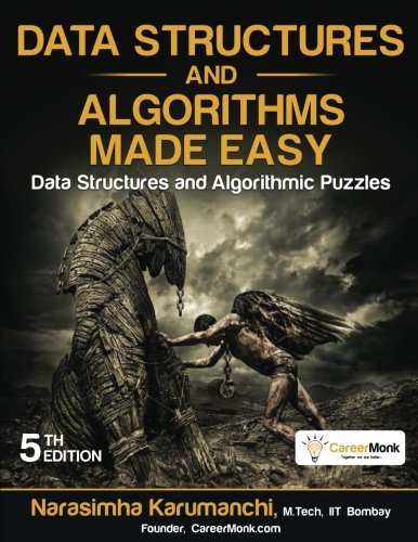 Data Structures and Algorithms Made Easy: Data Structures and Algorithmic Puzzles, Fifth Edition by Narasimha Karumanchi (2016-08-28)
