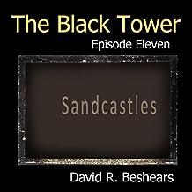 Sandcastles: The Black Tower Serial, Book 11