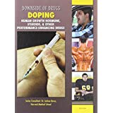 Doping: Human Growth Hormone, Steroids, & Other Performance-Enhancing Drugs (Downside of Drugs)