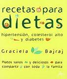 Recetas para dietas: Hipertensión, colesterol alto, diabetes (Cocina)