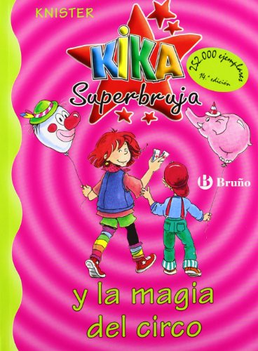 Kika Superbruja y la magia del circo / Kika Superwitch and Magic of the Circus (Kika Superbruja / Kika Superwitch) por Knister