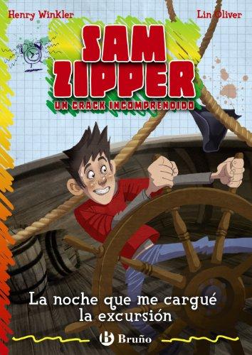 La noche que me cargué la excursión (Castellano - A Partir De 10 Años - Personajes Y Series - Sam Zipper) por Henry Winkler