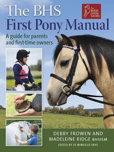 Bhs First Pony Manual: A Guide for Parents & First-Time Owners por Debby Frowen