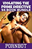 VIOLATING THE PRIME DIRECTIVE - 94 BOOK BUNDLE (English Edition)