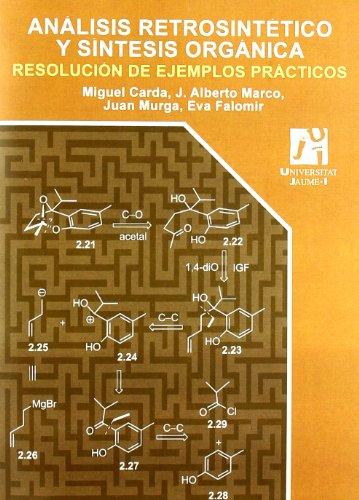 Análisis retrosintético y síntesis orgánica.: Resolución de ejemplos prácticos. (Ciències experimentals)