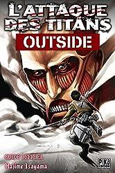 L'Attaque des Titans - Outside: Guide Officiel