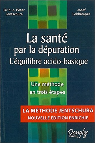 La santé par la dépuration - L'équilibre acido-basique - Une méthode en trois étapes par Peter Jentschura