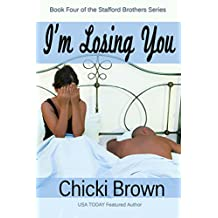 I'm Losing You: Book Four in the Stafford Brothers Series (English Edition)