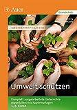 Umwelt schützen: Komplett ausgearbeitete Unterrichtsmaterialien mit Kopiervorlagen 3.-4. Klasse (Themenhefte Ethik)