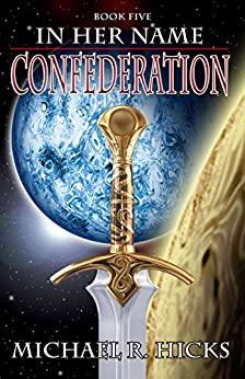 Confederation (In Her Name, Book 5) by [Hicks, Michael R.]