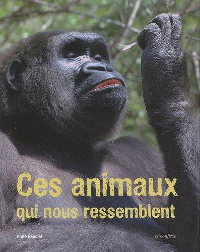 Ces animaux qui nous ressemblent par Anne Baudier