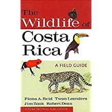 The Wildlife of Costa Rica: A Field Guide (Zona Tropical Publications)