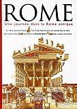 Rome - Une journée dans la Rome antique