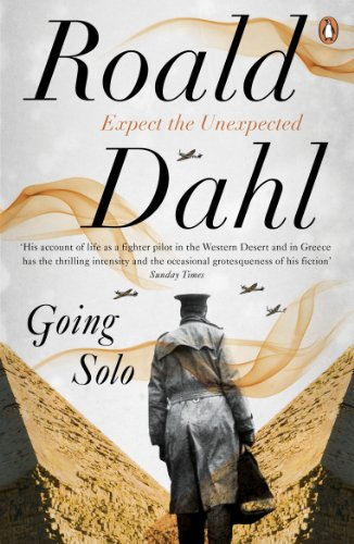 In Going Solo, the world's favourite storyteller, Roald Dahl, tells of life as a fighter pilot in Africa.          'They   did not think for one moment that they would find anything but a   burnt-out fuselage and a charred skeleton, and they ...