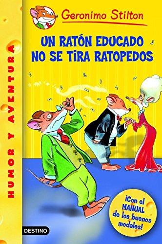 Stilton: un ratón educado no se tira ratopedos (Geronimo Stilton) por Geronimo Stilton