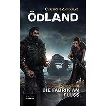 ÖDLAND Drittes Buch Die Fabrik am Fluss