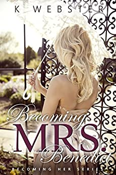 Becoming Mrs. Benedict (Becoming Her Book 3) by [Webster, K]