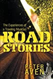 Road Stories: The Experiences of a Traveling Musician - Peter Aven